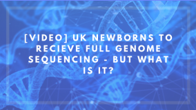 [VIDEO] UK Newborns To Recieve Full Genome Sequencing - But What Is It_